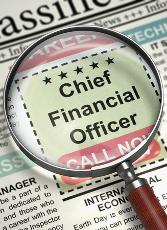 financial officer: Magnifying Lens Over Newspaper with Vacancy of Chief Financial Officer. Chief Financial Officer - Searching Job in Newspaper. Hiring Concept. Blurred Image with Selective focus. 3D Illustration.