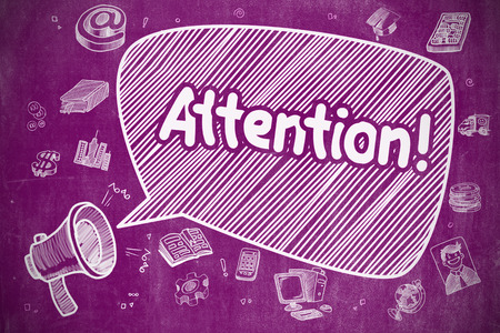 hearsay: Speech Bubble with Phrase Attention Cartoon. Illustration on Purple Chalkboard. Advertising Concept. Business Concept. Megaphone with Phrase Attention. Doodle Illustration on Purple Chalkboard.