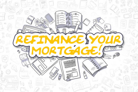 loaning: Business Illustration of Refinance Your Mortgage. Doodle Yellow Word Hand Drawn Cartoon Design Elements. Refinance Your Mortgage Concept. Stock Photo