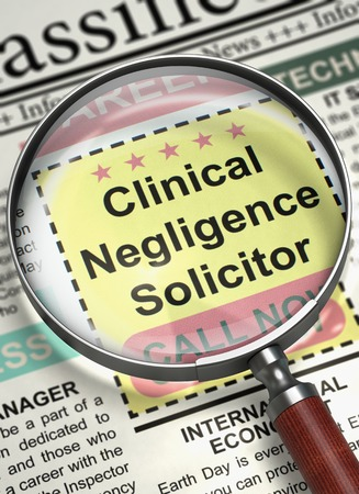 negligence: Clinical Negligence Solicitor - Vacancy in Newspaper. Newspaper with Searching Job Clinical Negligence Solicitor. Job Search Concept. Blurred Image with Selective focus. 3D Rendering.