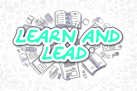 learn and lead: Business Illustration of Learn And Lead. Doodle Green Word Hand Drawn Doodle Design Elements. Learn And Lead Concept.