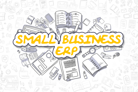 small business: Doodle Illustration of Small Business ERP, Surrounded by Stationery. Business Concept for Web Banners, Printed Materials.