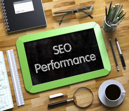 relevance: SEO Performance Handwritten on Small Chalkboard. SEO Performance - Green Small Chalkboard with Hand Drawn Text and Stationery on Office Desk. Top View. 3d Rendering.
