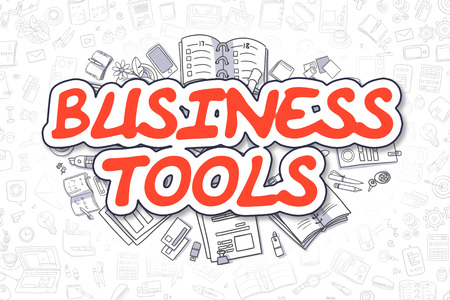 Business Tools - Hand Drawn Business Illustration with Business Doodles. Red Word - Business Tools - Doodle Business Concept.
