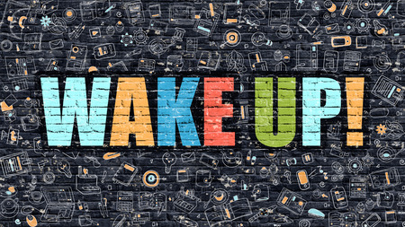 oversleep: Wake Up - Multicolor Concept on Dark Brick Wall Background with Doodle Icons Around. Modern Illustration with Elements of Doodle Design Style. Wake Up on Dark Wall. Wake Up Concept.Wake Up. Stock Photo