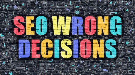 unsound: Multicolor Concept - SEO Wrong Decisions on Dark Brick Wall with Doodle Icons. Modern Illustration in Doodle Style. SEO Wrong Decisions Business Concept. SEO Wrong Decisions on Dark Wall. Stock Photo