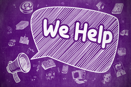 overwhelmed: Business Concept. Mouthpiece with Phrase We Help. Cartoon Illustration on Purple Chalkboard. We Help on Speech Bubble. Hand Drawn Illustration of Shouting Bullhorn. Advertising Concept.
