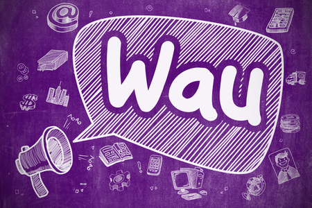 active content: Speech Bubble with Text Wau - Weekly Active Users Cartoon. Illustration on Purple Chalkboard. Advertising Concept.