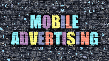 mobile advertising: Mobile Advertising Concept. Modern Illustration. Multicolor Mobile Advertising Drawn on Dark Brick Wall. Doodle Icons. Doodle Style of  Mobile Advertising Concept. Mobile Advertising on Wall. Stock Photo