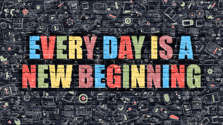 new beginning: Multicolor Concept - Every Day is a New Beginning on Dark Brick Wall with Doodle Icons. Every Day is a New Beginning Business Concept. Every Day is a New Beginning on Dark Wall.