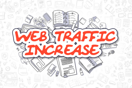 web traffic: Web Traffic Increase Doodle Illustration of Red Text and Stationery Surrounded by Cartoon Icons. Business Concept for Web Banners and Printed Materials.