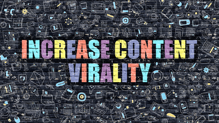 upturn: Increase Content Virality Concept. Increase Content Virality Drawn on Dark Wall. Increase Content Virality in Multicolor. Increase Content Virality Concept in Modern Doodle Style.