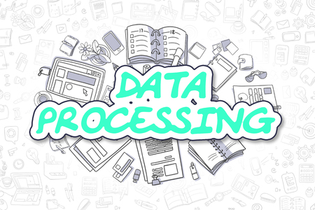 data processing: Data Processing - Hand Drawn Business Illustration with Business Doodles. Green Text - Data Processing - Doodle Business Concept.
