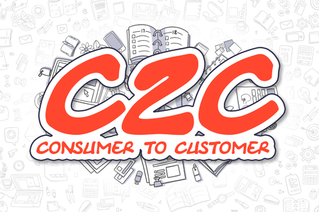 b2e: C2C - Consumer To Customer - Hand Drawn Business Illustration with Business Doodles. Red Text - C2C - Consumer To Customer - Doodle Business Concept.