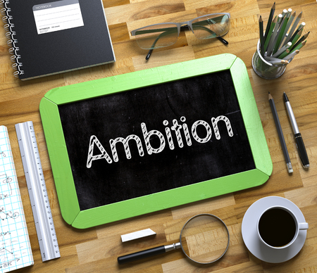 Small Chalkboard with Ambition. Ambition Handwritten on Green Small Chalkboard. Top View of Wooden Office Desk with a Lot of Business and Office Supplies on It. 3d Rendering. Stock Photo