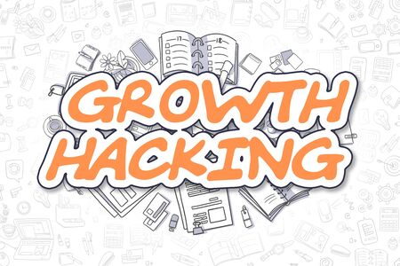 Growth Hacking - Sketch Business Illustration. Orange Hand Drawn Text Growth Hacking Surrounded by Stationery. Doodle Design Elements.