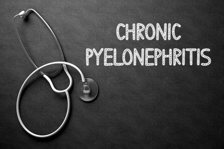 pyelonephritis: Medical Concept: Chronic Pyelonephritis Handwritten on Black Chalkboard. Medical Concept: Chronic Pyelonephritis - Medical Concept on Black Chalkboard. 3D Rendering.