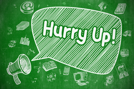 green chalkboard: Hurry Up - Cartoon Illustration on Green Chalkboard. Stock Photo
