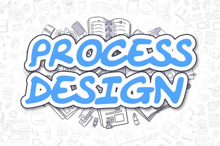 design process: Process Design - Cartoon Blue Text. Business Concept.