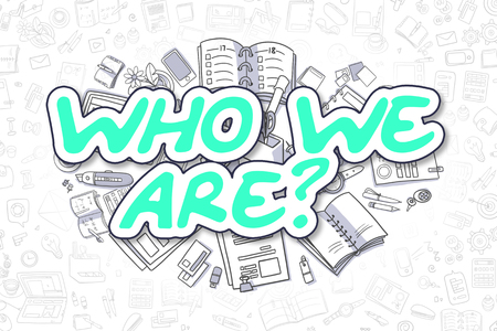 Who We Are - Cartoon Green Word. Business Concept.