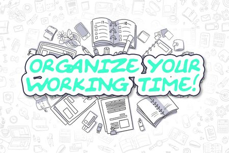 organize: Organize Your Working Time - Business Concept. Stock Photo