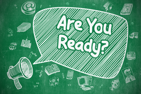 readiness: Are You Ready - Hand Drawn Illustration on Green Chalkboard. Stock Photo