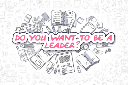 Magenta Word - Do You Want To Be A Leader. Business Concept with Cartoon Icons. Do You Want To Be A Leader - Hand Drawn Illustration for Web Banners and Printed Materials. Stock Photo