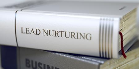 Lead Nurturing. Buchtitel auf der Wirbelsäule. Stapel Geschäftsbücher. Buchrücken mit Titel - Lead Nurturing. Nahaufnahme. Getontes Bild mit Tiefenschärfe. 3D. Standard-Bild