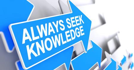 potential: Always Seek Knowledge - Label on the Blue Arrow. 3D.