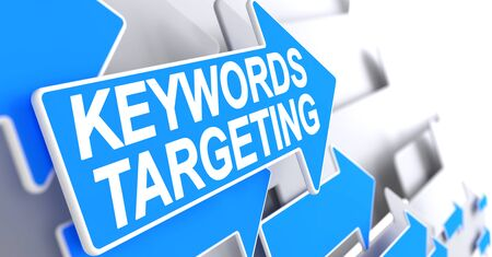 Keywords Targeting - Blue Pointer with a Message Indicates the Direction of Movement. Keywords Targeting, Label on Blue Cursor. 3D Illustration.