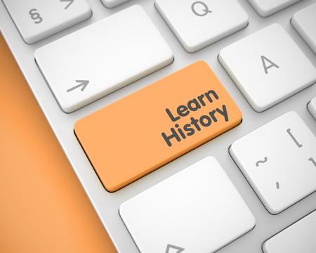 Learn History - Text on Orange Keyboard Keypad. 3D.