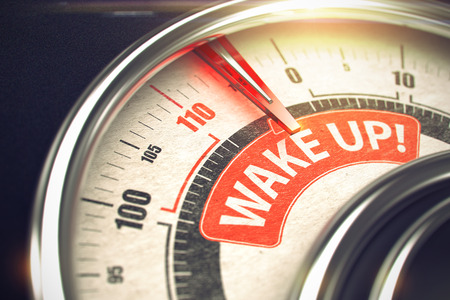 wakening: Wake Up - Text on the Conceptual Dial with Red Needle. 3D.