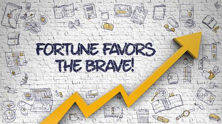 Fortune Favors The Brave Drawn on White Wall. 3d.