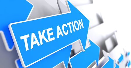 Take Action - Blue Cursor with a Text Indicates the Direction of Movement. Take Action, Message on Blue Cursor. 3D Illustration. Banco de Imagens - 74307389