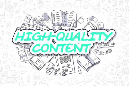 High-Quality Content - Doodle Green Word. Business Concept.