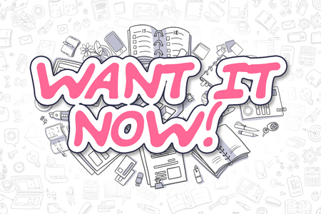 Want IT Now - Cartoon Magenta Text. Business Concept.