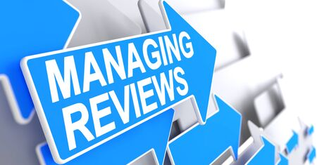 arrowhead: Managing Reviews - Blue Pointer with a Text Indicates the Direction of Movement. Managing Reviews, Label on the Blue Pointer. 3D. Stock Photo