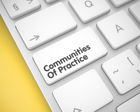 rationale: Communities Of Practice - Message on the White Keyboard Button.