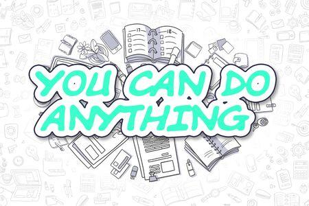 Grüne Inschrift - Sie können alles tun. Geschäftskonzept mit Doodle Icons. Sie können alles tun - Hand gezeichnete Illustration für Netz-Fahnen und gedruckte Materialien.