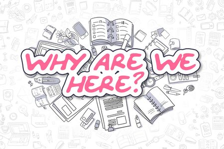 Business Illustration of Why Are We Here. Doodle Magenta Text Hand Drawn Doodle Design Elements. Why Are We Here Concept. Stock fotó
