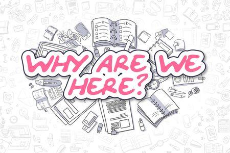 Zakelijke illustratie van Why Are We Here. Doodle Magenta Text Hand getrokken Doodle ontwerpelementen. Waarom zijn we hier concept.