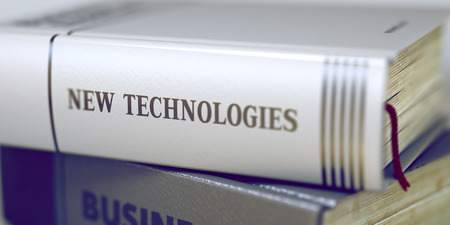 Book Title of New Technologies. New Technologies - Closeup of the Book Title. Closeup View. Book Title on the Spine - New Technologies. New Technologies Concept. Book Title. Toned Image. 3D.