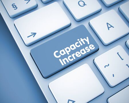 Capacity Increase - Text on  Keyboard Button. 3D.