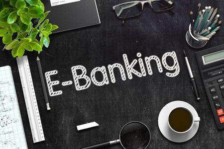 E-Banking - Text on Black Chalkboard. 3D Rendering.