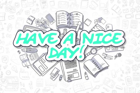 Have A Nice Day Doodle Illustration of Green Word and Stationery Surrounded by Cartoon Icons. Business Concept for Web Banners and Printed Materials.  Banque d'images