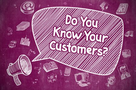 Do You Know Your Customers - Business Concept.
