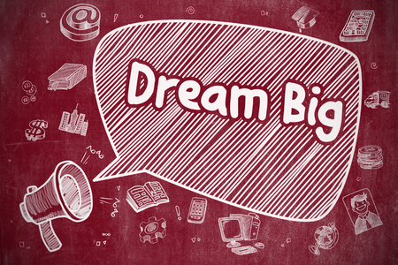 Dream Big - Cartoon Illustration on Red Chalkboard.
