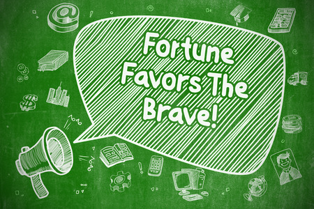 Fortune Favors The Brave - Business Concept. Imagens