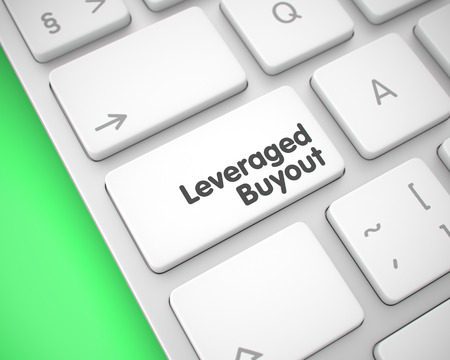 Leveraged Buyout - Text on the White Keyboard Keypad. 3D.