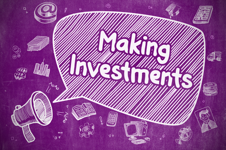 Making Investments - Business Concept on Speech Bubble.